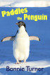 Paddles the Penguin by Bonnie Turner