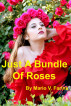 Just A Bundle Of Roses by Mario V. Farina