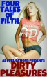Dirty Pleasures - 4 Tales Of Filth by AE Publications