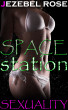 Space Station Sexuality by Jezebel Rose