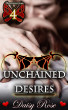 Domination 4: Unchained Desires by Daisy Rose