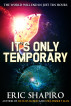 It's Only Temporary by Eric Shapiro