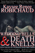 Wedding Bells and Death Knells by Kaysee Renee Robichaud