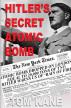 Hitler's Secret Atomic Bomb by Tom Kane