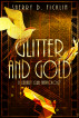 Glitter and Gold by Sherry D. Ficklin