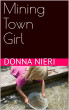 Mining Town Girl by Donna Nieri