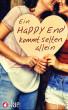 Ein Happy End kommt selten allein. Dreizehn romantische und erotische Kurzgeschichten by Jae