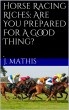 Horse Racing Riches: Are You Ready For A Good Thing? by J Bozzuto