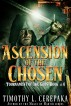Ascension of the Chosen by Timothy L. Cerepaka