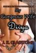 My Gorgeous Wife Divya by J. K. Gladstone