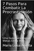 7 Pasos Para Combatir La Procrastinación by Ulises Suarez