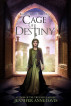 Cage of Destiny (Reign of Secrets, Book 3) by Jennifer Anne Davis