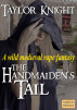 The Handmaiden's Tail by Taylor Knight