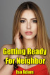 Getting Ready For Neighbor by Isa Adam