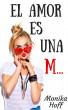 El amor es una M... by Monika Hoff