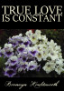 True Love Is Constant by Bronwyn Houldsworth