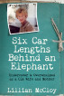 Six Car Lengths Behind an Elephant: Undercover & Overwhelmed as a CIA Wife and Mother by Lillian McCloy