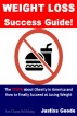 Weight Loss Success Guide (The Truth about Obesity in America  And How to Finally Succeed at Losing Weight) by Justiss Goode