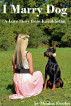 I Marry Dog by Monica Everlet