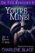 You're Mine! by Charlene Black