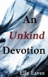 An Unkind Devotion by Elle Eaves