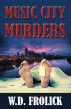 Music City Murders by W.D. Frolick