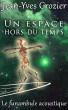 Un Espace Hors Du Temps by Jean-Yves Crozier
