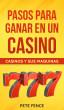 Pasos Para Ganar En Un Casino by Pete Fence