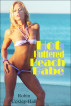 Hot Buttered Beach Babe by Robin Coxley-Hall