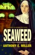 Seaweed by Anthony E. Miller