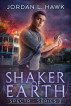 Shaker of Earth by Jordan L. Hawk