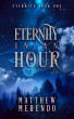 Eternity in an Hour by Matthew Merendo