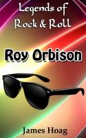 Legends of Rock & Roll - Roy Orbison
