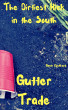 Gutter Trade: The Dirtiest Hick in the South by Gavin Rockhard