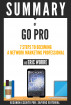 GO PRO: 7 Steps To Becoming A Network Marketing Professional, By Eric Worre - Book Summary by Sapiens Editorial