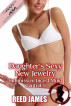 Daughter's Sexy New Jewelry (Submissive Incest Mind Control 5) by Reed James