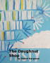 The Doughnut Shop by Daniel Hargrove