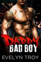 Evelyn Troy - Daddy Bad Boy - A Bad Boy Romance Novel