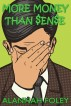More Money than Sense by Alannah Foley