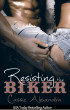 Resisting the Biker - Book 1 by Cassie Alexandra