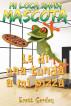 Mi Loca Rana Mascota: Le Di Una Tunda A Mi Pizza by Scott Gordon