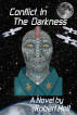 Conflict In The Darkness by Robert Holt