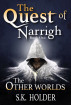 The Quest of Narrigh (The Other Worlds Book One) by S.K. Holder