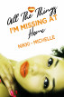 All the Things I'm Missing at Home by Nikki-Michelle