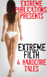 Extremely Filthy Honeys - 4 Tales Of Extreme Sex by Extreme Publications