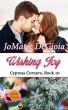 Wishing Joy: Cypress Corners Book 10 by JoMarie DeGioia