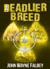 A Deadlier Breed by John Wayne Falbey