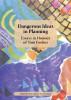 Dangerous Ideas in Planning: Essays in Honour of Tom Fookes by Prue Taylor