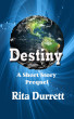 Destiny   A Short Story Prequel by Rita Durrett