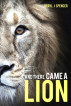 And There Came A Lion by Beryl Spencer
